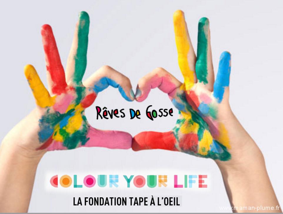 Tape à l'oeil – Fondation Colour your life