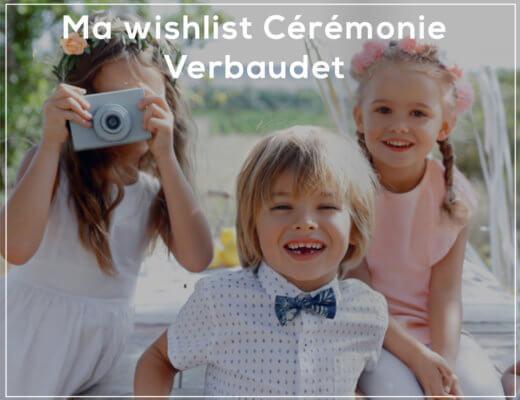 Ma Wishlist Cérémonie chez Verbaudet